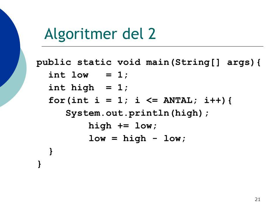Algoritmer del 2 public static void main(String[] args){ int low = 1;